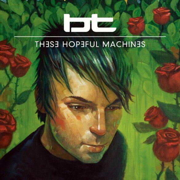 Critique : BT - These Hopeful Machines 6