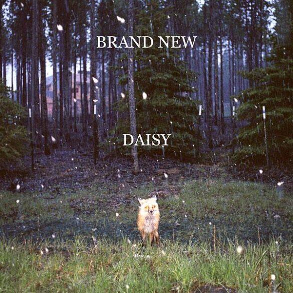 Critique : Brand New - Daisy 10
