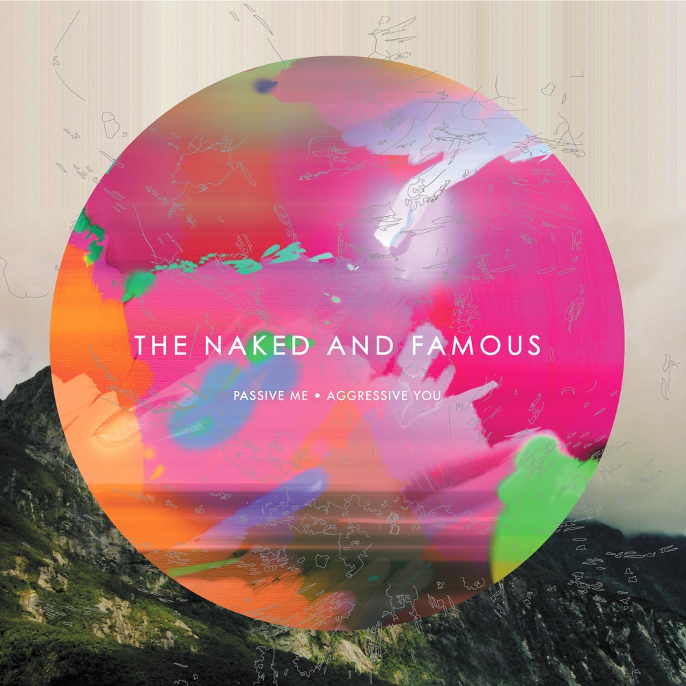 Critique : The Naked and Famous - Passive Me, Aggressive You 1