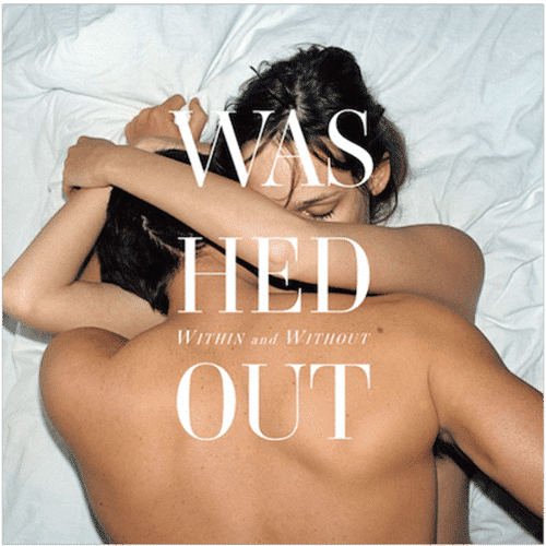 Critique : Washed Out - Within and Without 1