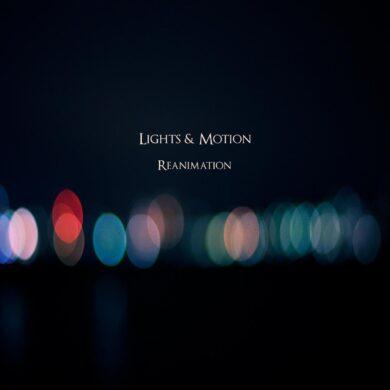 Lights & Motion - Reanimation