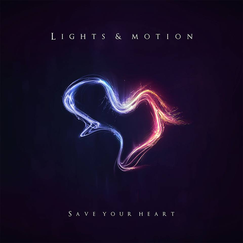 Lights & Motion - Save Your Heart