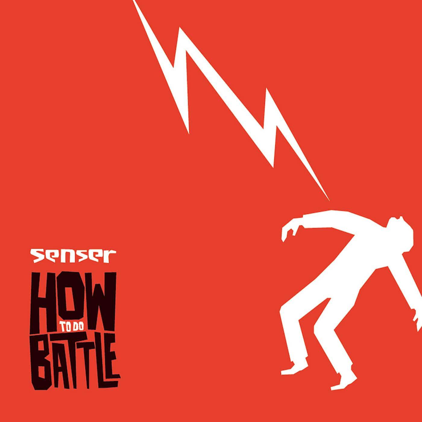 Critique : Senser - How to Do Battle 1
