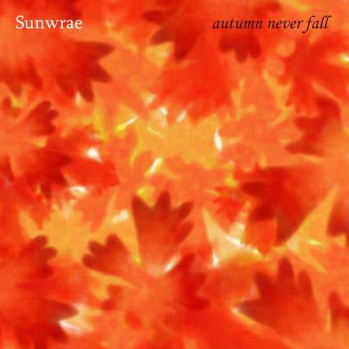 Critique : Sunwrae - Autumn Never Fall 2