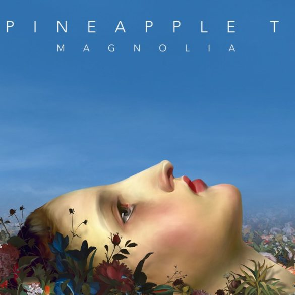 Magnolia - The Pineapple Thief